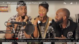 The Love Examiner Podcast Promo: Episode 5
